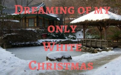 Dreaming of my Only White Christmas in South Korea